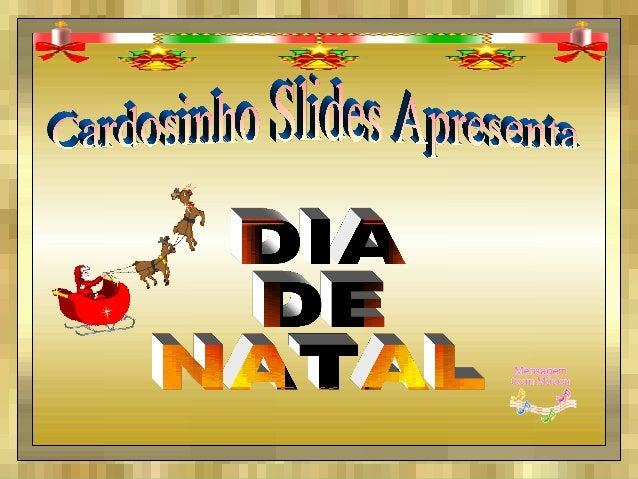 Natal é festa da simplicidade. Das crianças, dos Anjos Dos velhos... É festa de todos os homens! Tudo o que Jesus fez na t...