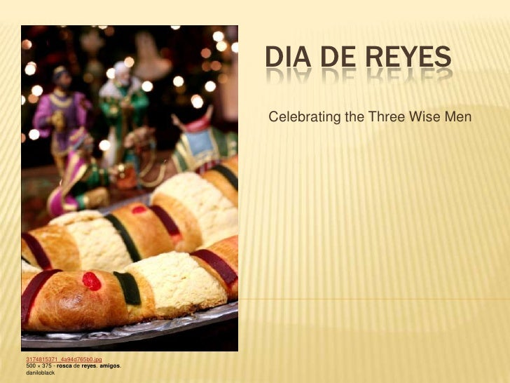 Dia de Reyes<br />Celebrating the Three Wise Men<br />3174815371_4a94d765b0.jpg<br />500 × 375 - rosca de reyes. amigos. d...