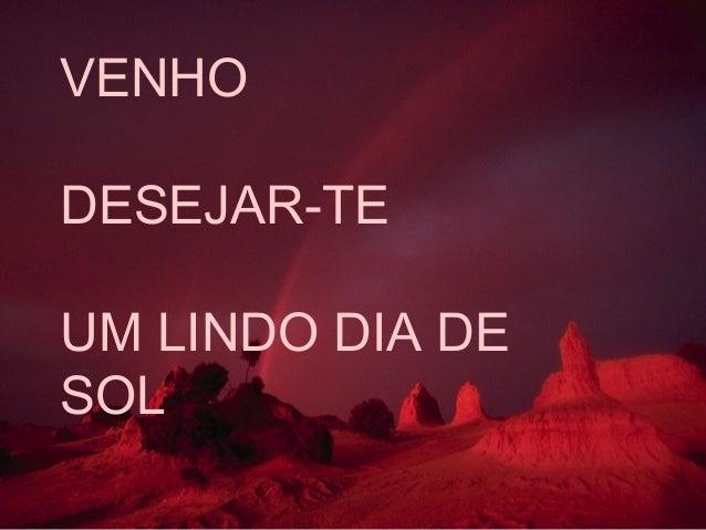 VENHO DESEJAR-TE UM LINDO DIA DE SOL