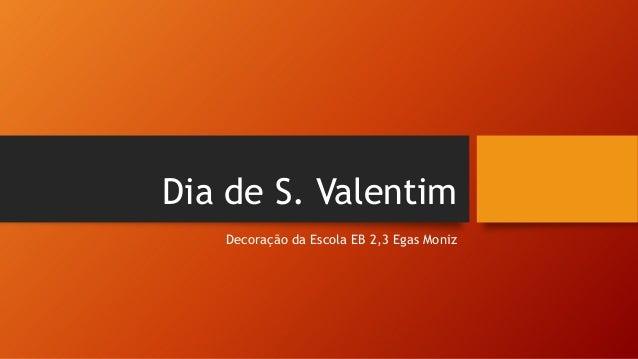 Dia de S. Valentim Decoração da Escola EB 2,3 Egas Moniz