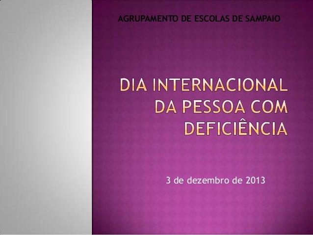 AGRUPAMENTO DE ESCOLAS DE SAMPAIO  3 de dezembro de 2013