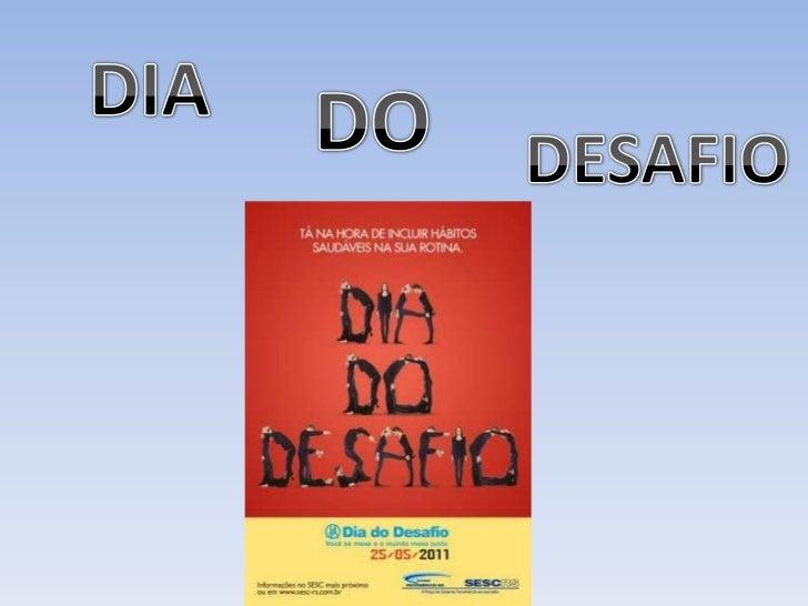 DIA<br />DO<br />DESAFIO<br />