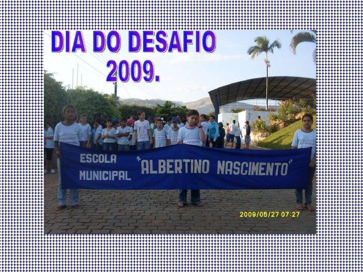 DIA DO DESAFIO 2009.