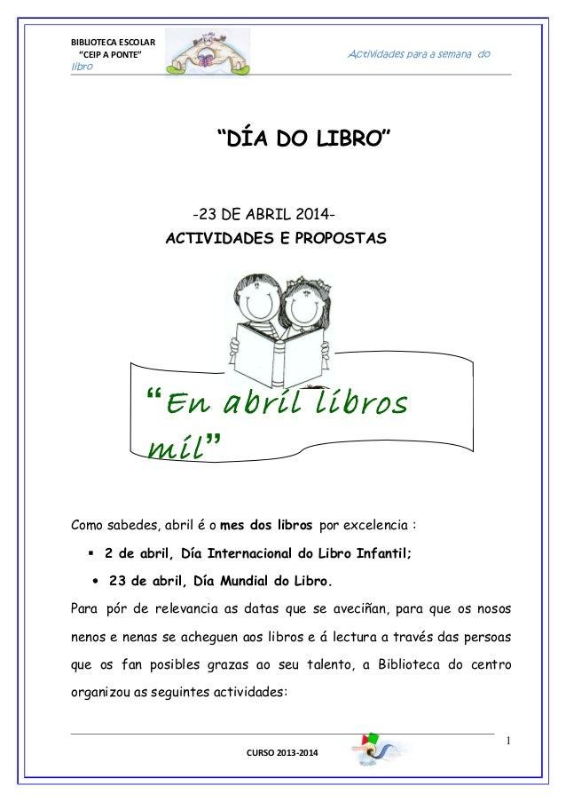 """BIBLIOTECA ESCOLAR """"CEIP A PONTE"""" Actividades para a semana do libro """"DÍA DO LIBRO"""" -23 DE ABRIL 2014- ACTIVIDADES E PROPO..."""