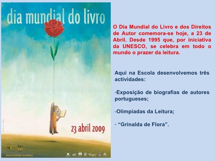 O Dia Mundial do Livro e dos Direitos de Autor comemora-se hoje, a 23 de Abril. Desde 1995 que, por iniciativa da UNESCO, ...
