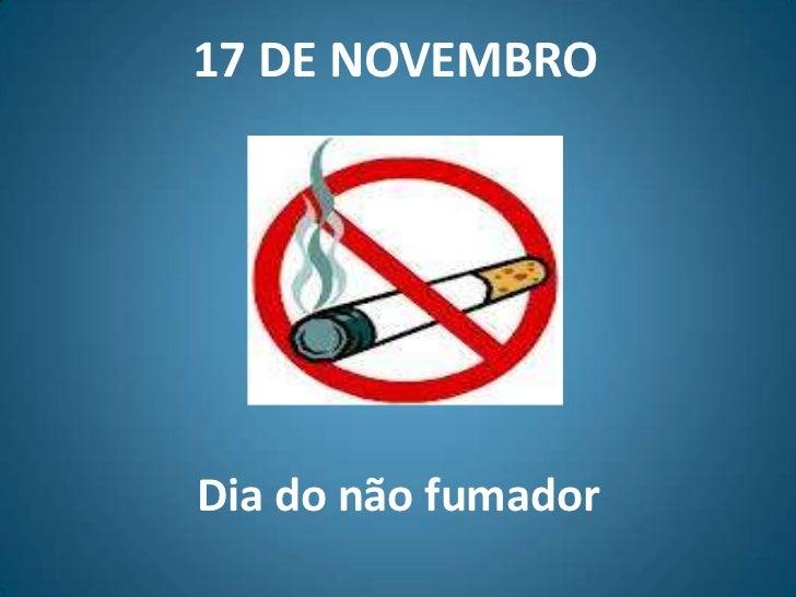 17 DE NOVEMBRODia do não fumador