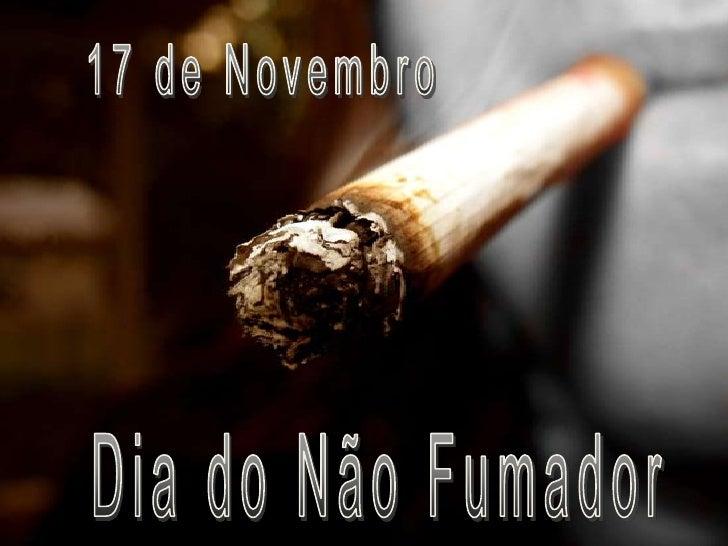 17 de Novembro<br />Dia do Não Fumador<br />