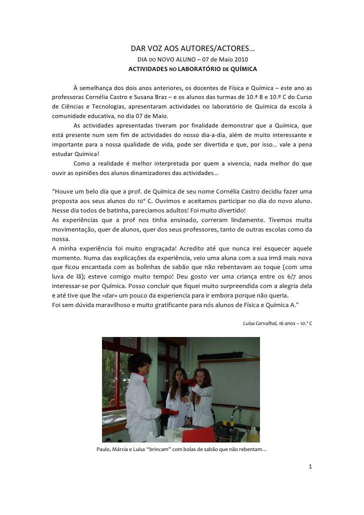 DAR VOZ AOS AUTORES/ACTORES…                               DIA DO NOVO ALUNO – 07 de Maio 2010                            ...