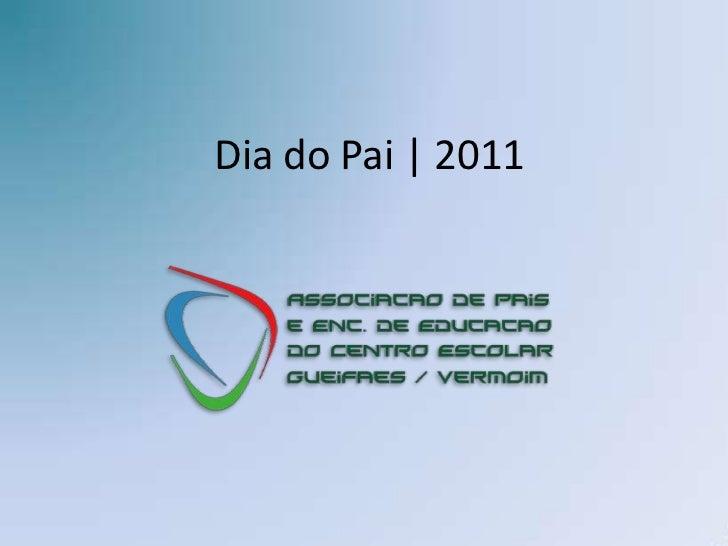 Dia do Pai | 2011<br />