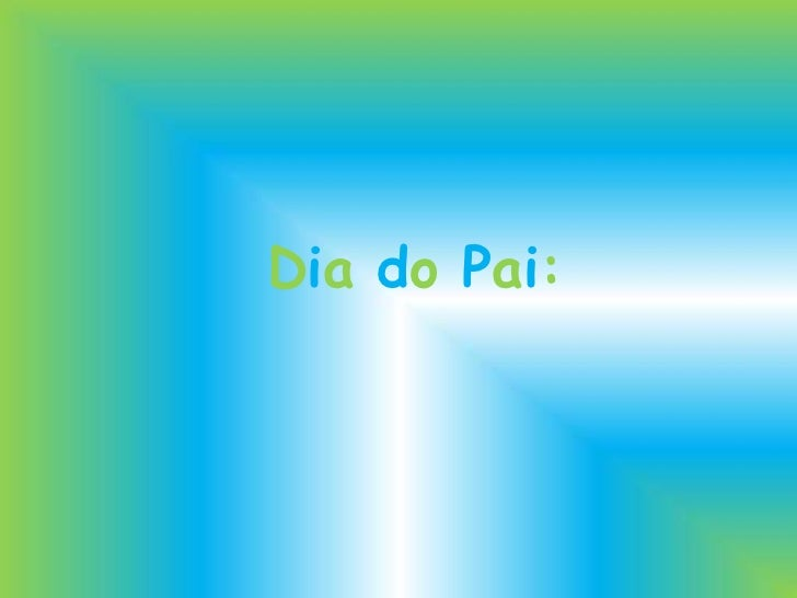 DiadoPai:<br />