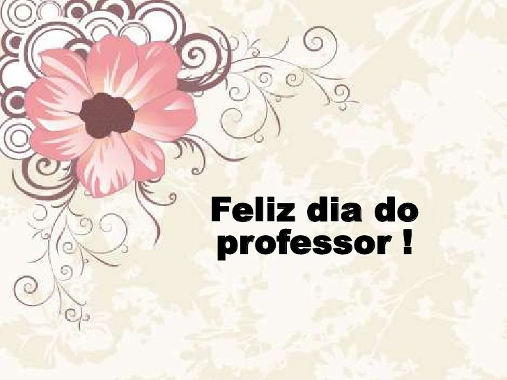 Feliz dia do          professor !<br />