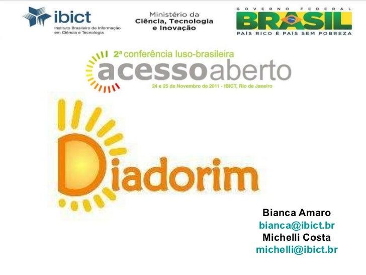 Bianca Amaro [email_address] Michelli Costa [email_address]