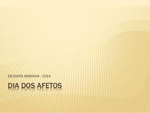 EB SANTA MARINHA - 2014  DIA DOS AFETOS