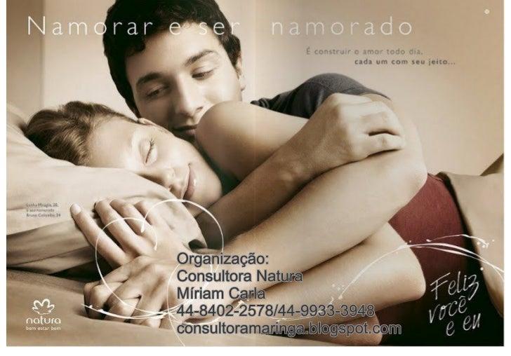 Organização: Consultora Natura Míriam Carla - 44-8402-2578/44-9933-3948 - consultoramaringa.blogspot.comOrganização: Consu...