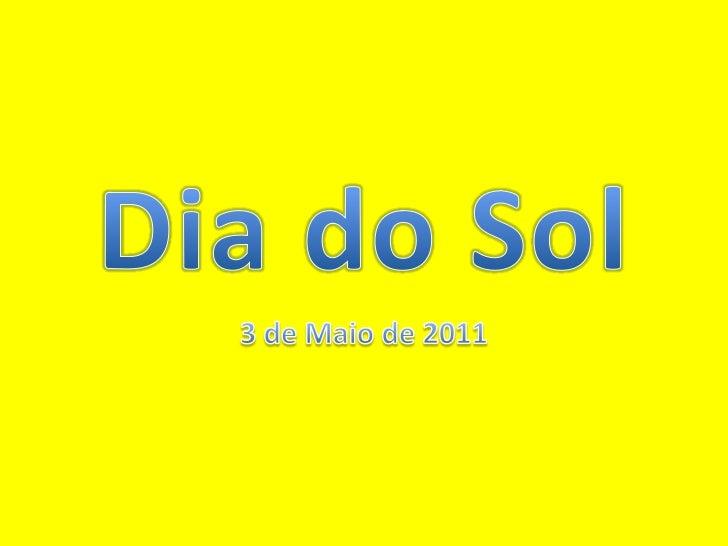 Dia do Sol<br />3 de Maio de 2011<br />