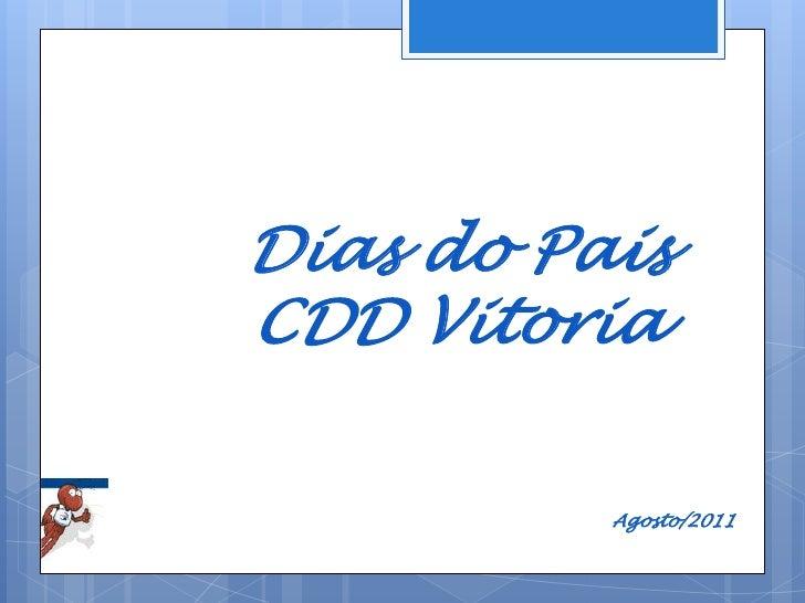 Dias do Pais<br />CDD Vitoria<br />Agosto/2011<br />