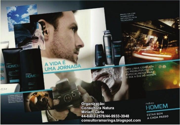 Organização:Consultora NaturaMíriam Carla44-8402-2578/44-9933-3948consultoramaringa.blogspot.com
