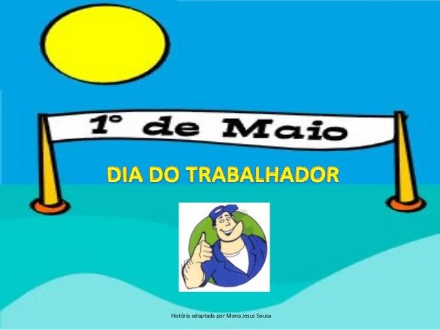 História adaptada por Maria Jesus Sousa