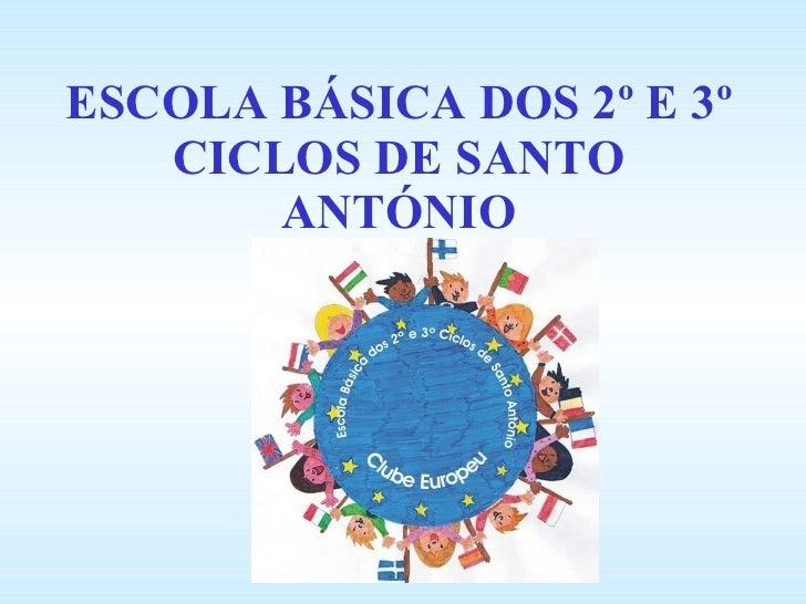 ESCOLA BÁSICA DOS 2º E 3º CICLOS DE SANTO ANTÓNIO