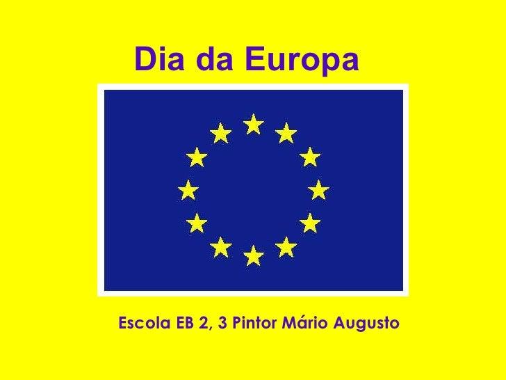 Dia da Europa Escola EB 2, 3 Pintor Mário Augusto