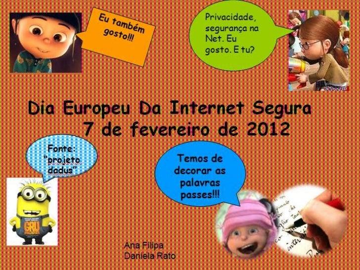 Dia europeu da internet segura -7 de fevereiro de 2012