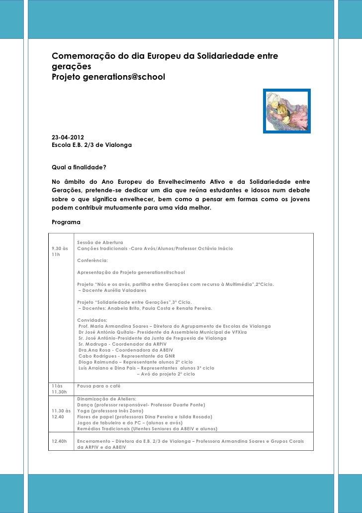 Comemoração do dia Europeu da Solidariedade entregeraçõesProjeto generations@school23-04-2012Escola E.B. 2/3 de VialongaQu...