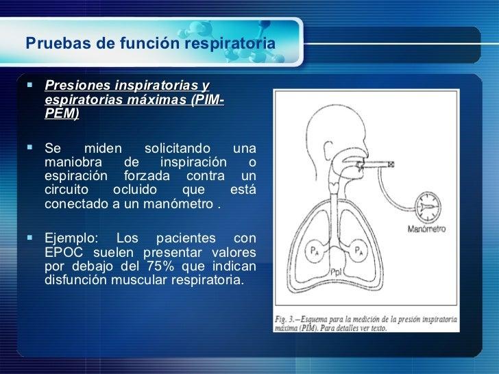 Pruebas de función respiratoria <ul><li>Presiones inspiratorias y espiratorias máximas (PIM-PEM) </li></ul><ul><li>Se mide...