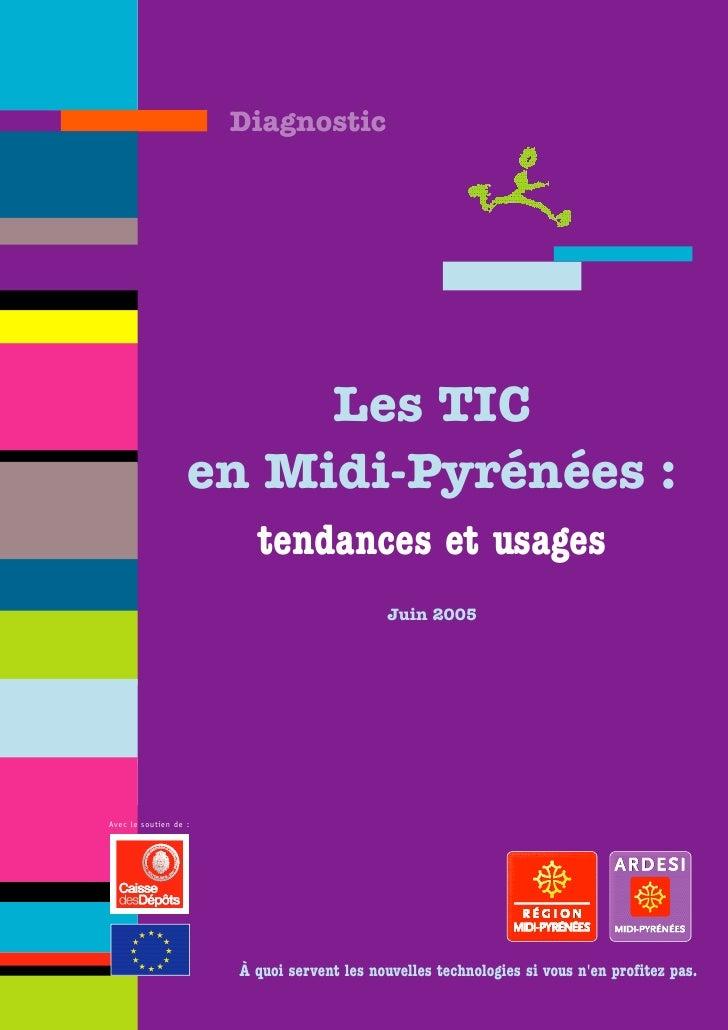 Diagnostic                        Les TIC                   en Midi-Pyrénées :                         tendances et usages...