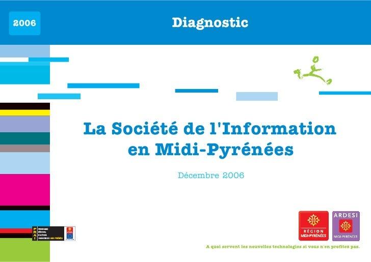 2006            Diagnostic       La Société de lInformation           en Midi-Pyrénées                 Décembre 2006