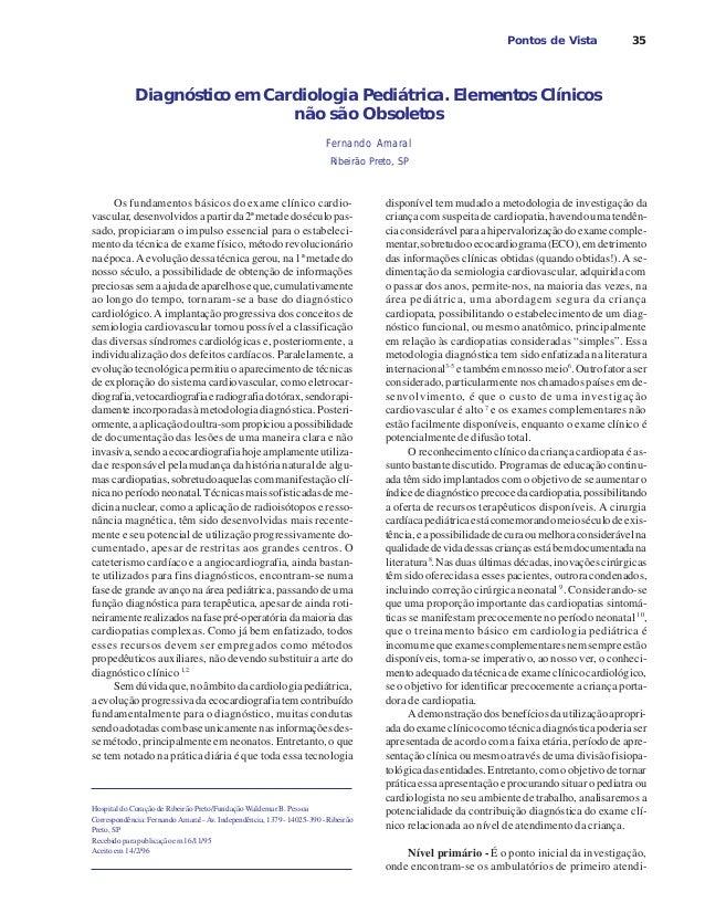 35Pontos de Vista Hospital do Coração de Ribeirão Preto/Fundação Waldemar B. Pessoa Correspondência: Fernando Amaral - Av....