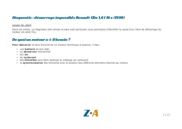 Diagnostic : démarrage impossible Renault Clio 1,6 l 16 s (1999) janvier 30, 2019 Dans cet article, un diagnostic très sim...