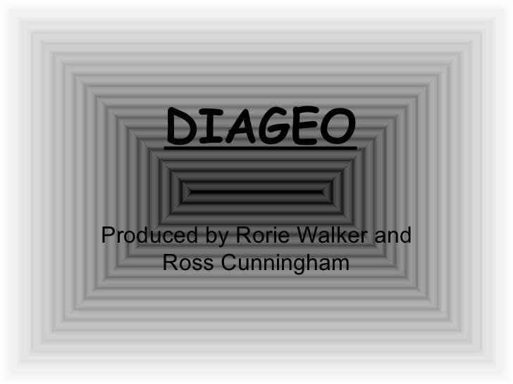 DIAGEO Produced by Rorie Walker and Ross Cunningham