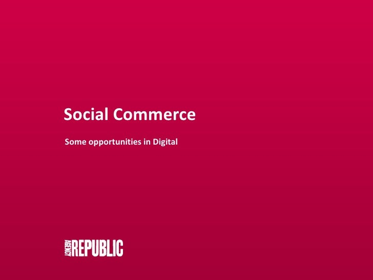 Social Commerce<br />Some opportunities in Digital<br />