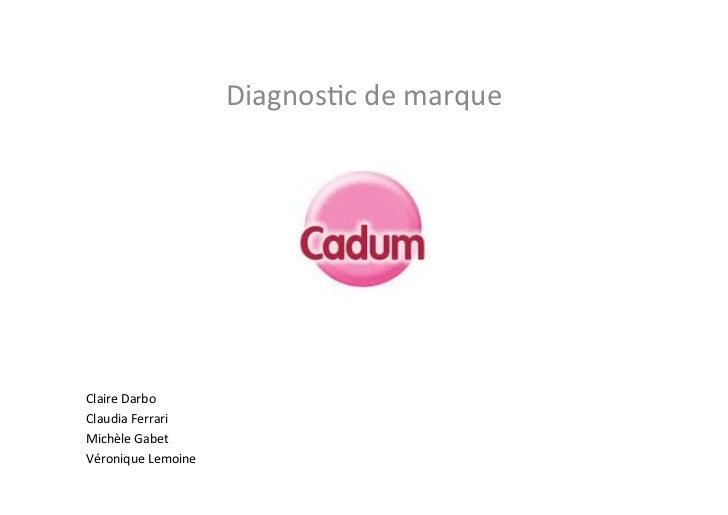 Diagnos(c de marque Claire Darbo Claudia Ferrari Michèle Gabet Véronique Lemoine