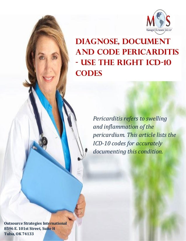 Diagnose, Document and Code Pericarditis - Use the Right ICD-10 Codes Pericarditis refers to swelling and inflammation of ...