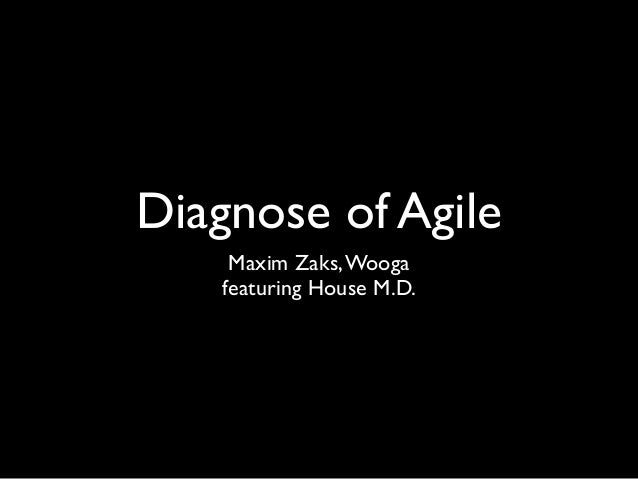 Diagnose of Agile Maxim Zaks,Wooga featuring House M.D.