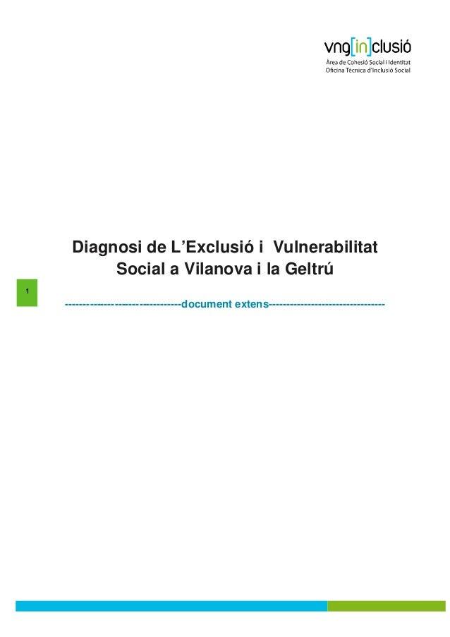 Diagnosi de L'Exclusió i Vulnerabilitat          Social a Vilanova i la Geltrú1    ---------------------------------docume...