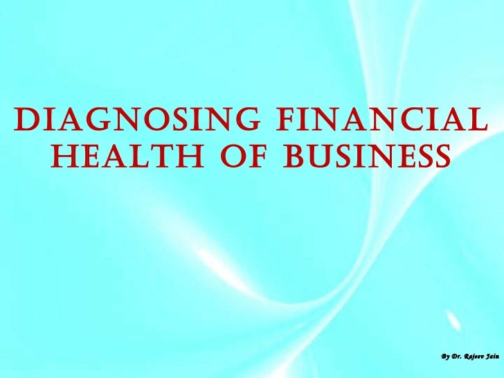 Diagnosing Financial Health of Business By Dr. Rajeev Jain