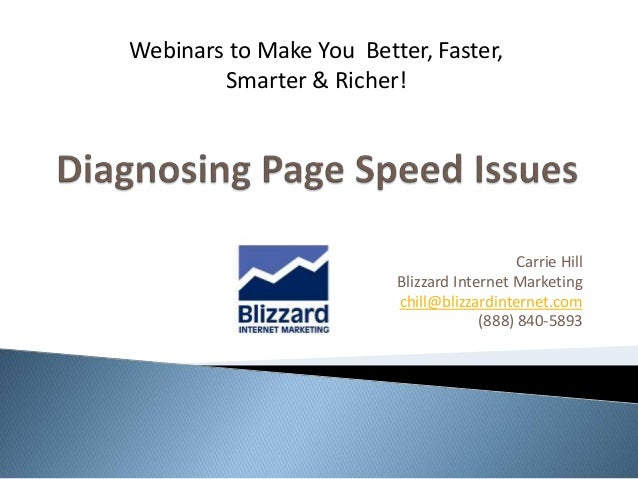 Carrie Hill Blizzard Internet Marketing chill@blizzardinternet.com (888) 840-5893 Webinars to Make You Better, Faster, Sma...