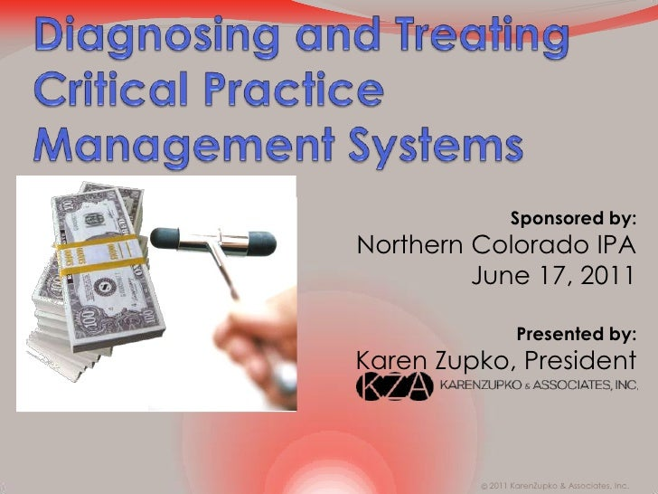 Diagnosing and Treating Critical Practice Management Systems<br />Sponsored by:<br />Northern Colorado IPA<br />June 17, 2...