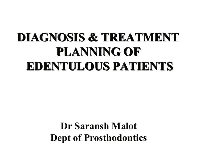 diagnosis and treatment planning for partially edentulous Stable partially edentulous situation where a new rpd is desired - remaining teeth have very favorable periodontal and restorative prognosis, and rpd this category of diagnosis and planning also requires many inter-related decisions, and the treatment is more expensive and irreversible for.