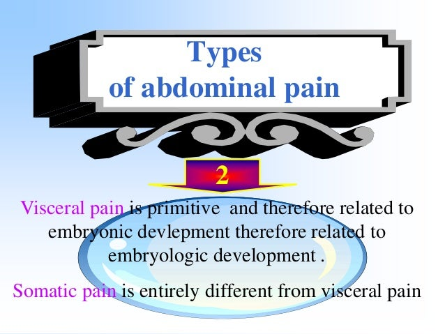 Visceral pain 1- Receptor ( Visceral peritoneum )