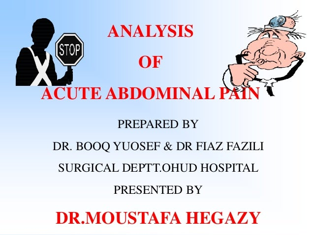 • depends in large measure on analysis of pain , which requires an understanding of the mechanisms of abdominal pain . DIA...
