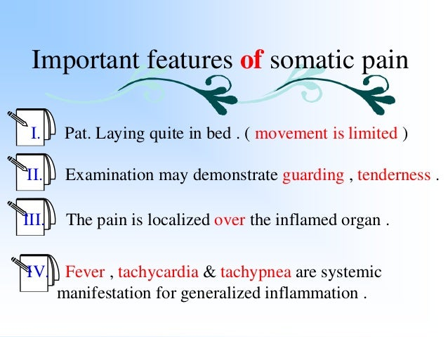 Ischemic pain Is a somatic pain Occlusion of blood supply cause Tissue Hypoxia With metabolic changes Necrosis After 6-12 h