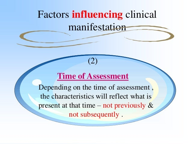 Factors influencing clinical manifestation (3) Emotional factors Objective criteria are more reliable than subjective fact...
