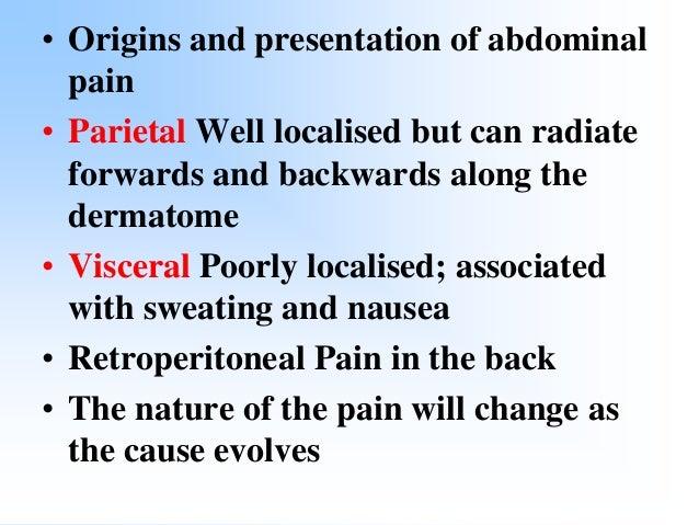 Sources of pain that evolve over hours or days ■ Acute Appendicitis Cholecystitis Salpingitis Mesenteric adenitis • ■ Infa...