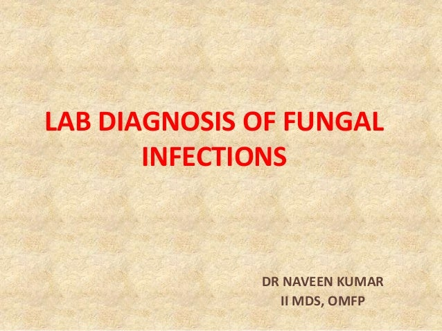 Lab diagnosis of fungal infections, Dr Naveen Reddy