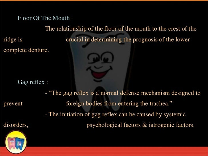 Floor Of The Mouth :                The relationship of the floor of the mouth to the crest of theridge is                ...