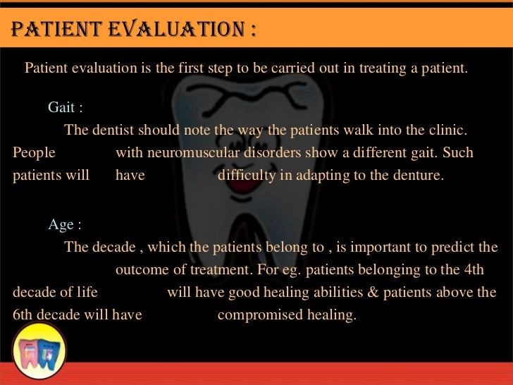 Patient Evaluation : Patient evaluation is the first step to be carried out in treating a patient.      Gait :         The...