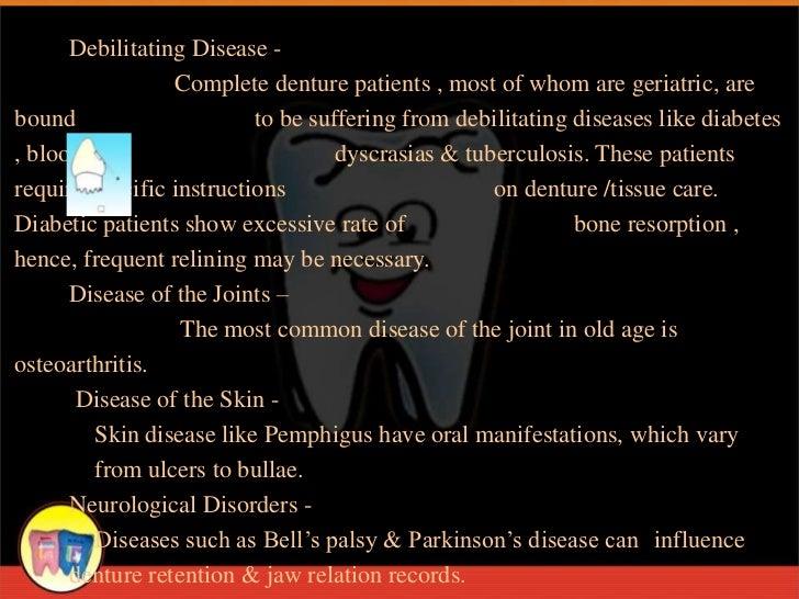 Debilitating Disease -                 Complete denture patients , most of whom are geriatric, arebound                   ...